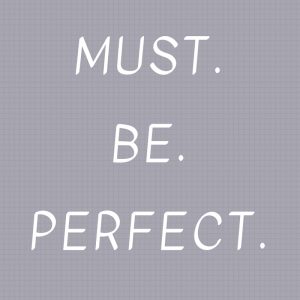 Perfectionism Nearly Killed Me