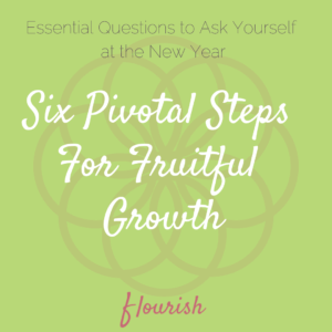 Six Pivotal Steps for Fruitful Growth, Help with transition