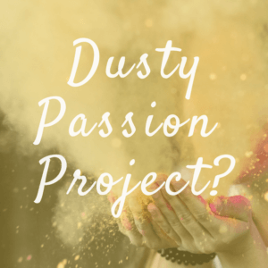 Is Your Passion Project Collecting Dust?