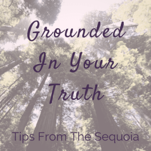 Being Grounded In Your Truth