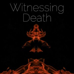 Witnessing Death